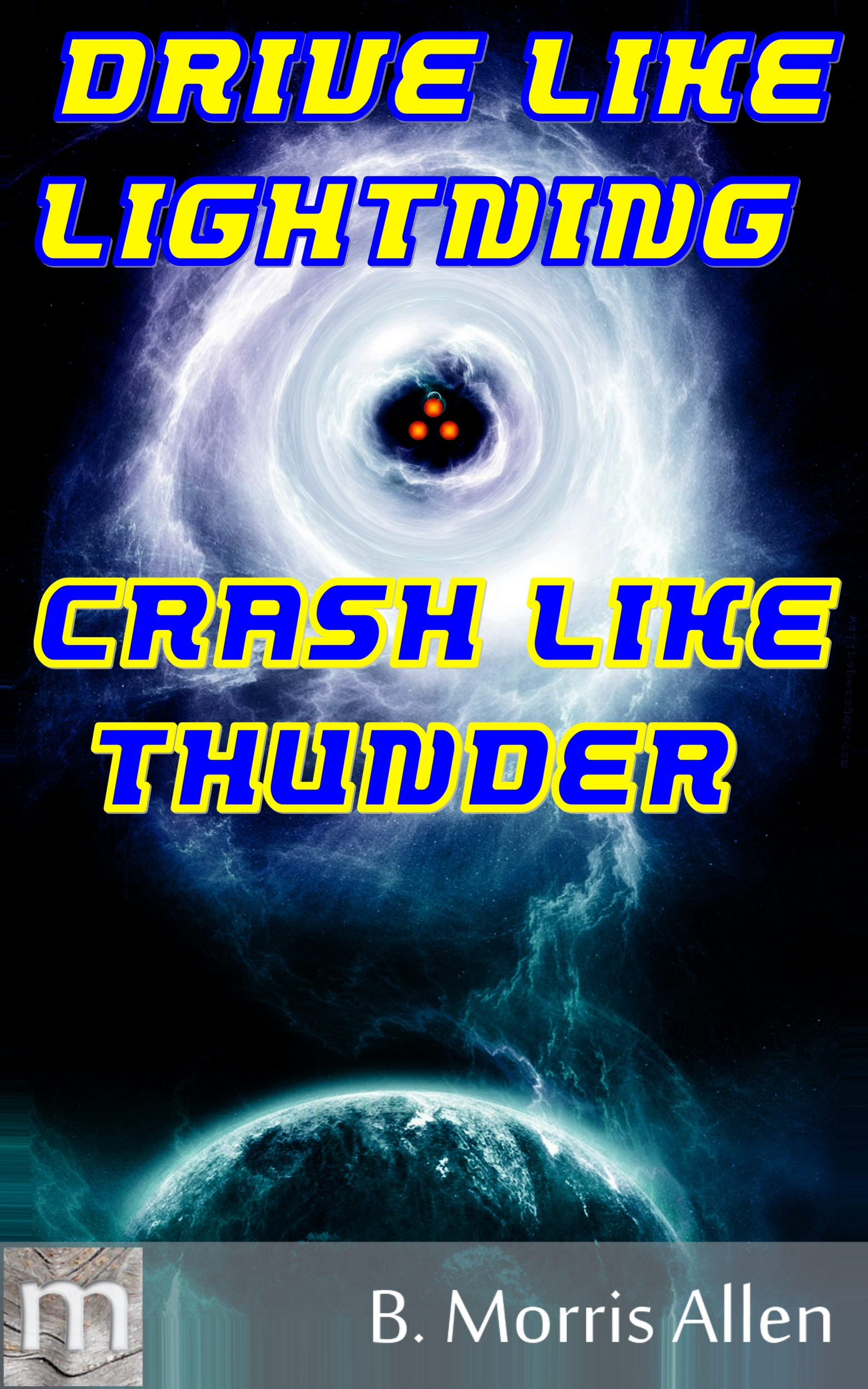 """Drive Like Lighting … Crash Like Thunder"" excerpt"